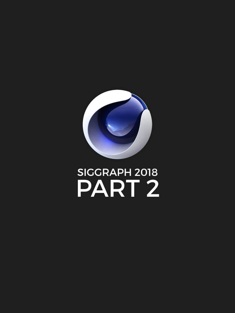 Cinema 4D Siggraph 2018 Part 2 Free Training